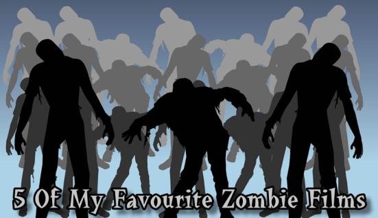 Fav Zombie Films