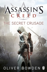 [Bea's Ranting Book Reviews] Assassin's Creed: The Secret Crusade [Oliver Bowden] by Bea Harper