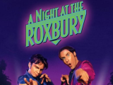 Super Podcast Audio Commentary – A Night At The Roxbury(1998)