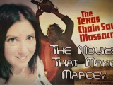 [Video] The Movies That Make Marcey: The Texas Chainsaw Massacre (1974)Junesploitation